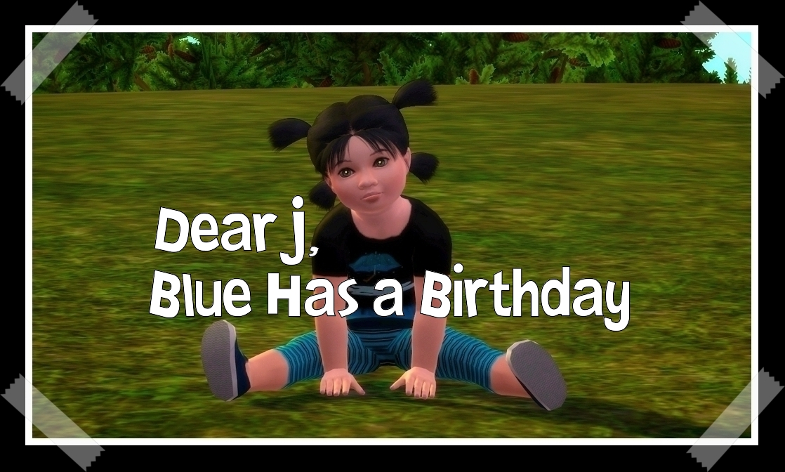 Chapter 2.4: Dear J, Blue Has a Birthday