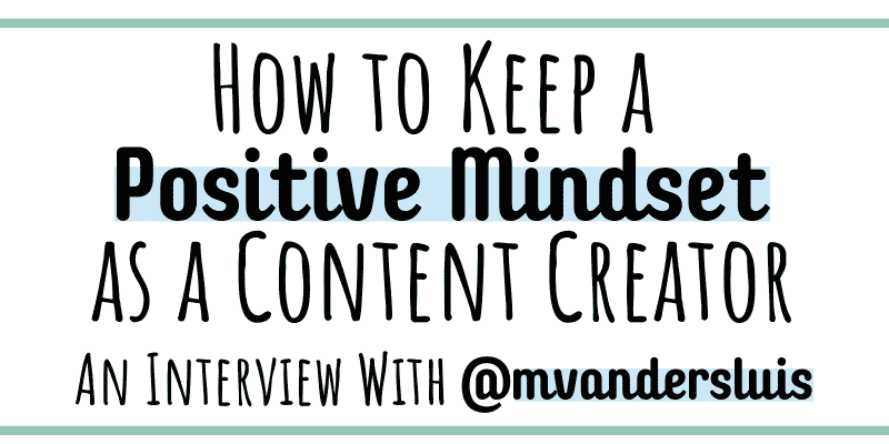 How to keep a positive mindset as a content creator with Mel Vandersluis