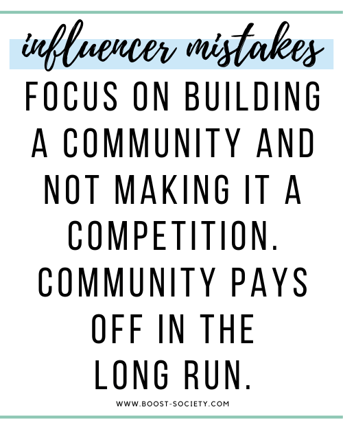 Focus on building a community instead of competing with others as an influencer