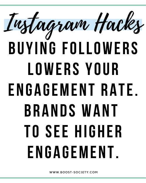 Buying followers lowers your engagement rate. Brands want to see higher engagement