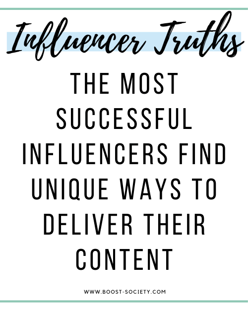 The most successful influencers find unique ways to deliver their content