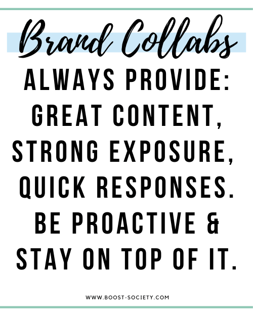 Always provide great content, strong exposure, and quick responses when working with brands as an influencer