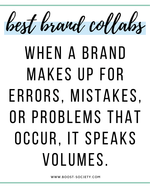 When a brand makes up for errors, mistakes, or problems that occur, it speaks volumes.