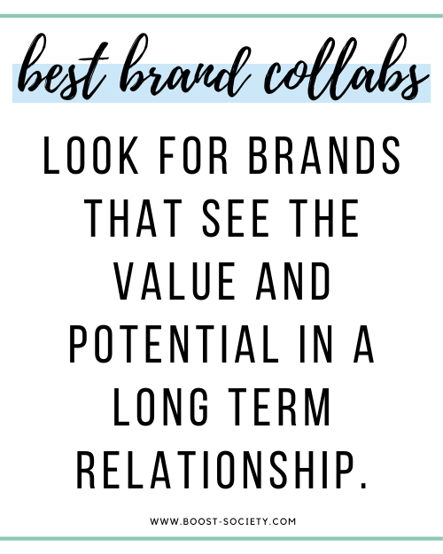 Look for brands that see the value and potential in a long term relationship