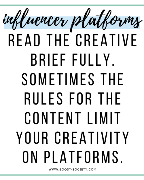 Read the creative brief fully. Sometimes the rules for the content limit your creativity on platforms.