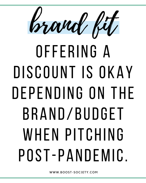 Offer a discount when pitching post-pandemic if you really love the brand