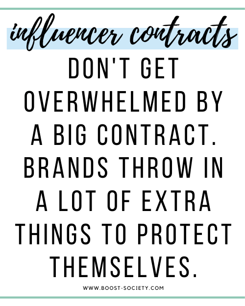Don't get overwhelmed by a big influencer contract. The brand just wants to protect themselves.