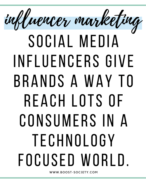 Social Media influencers give brands a way to reach lots of consumers in a technology focused world.