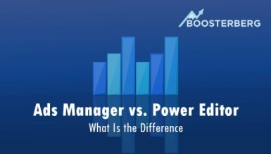 Boosterberg - Intelligent Facebook Advertising - Facebook Ads Manager vs Power Editor What Is the Difference