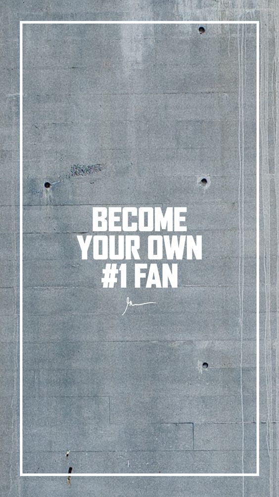 Become your own #1 FAN