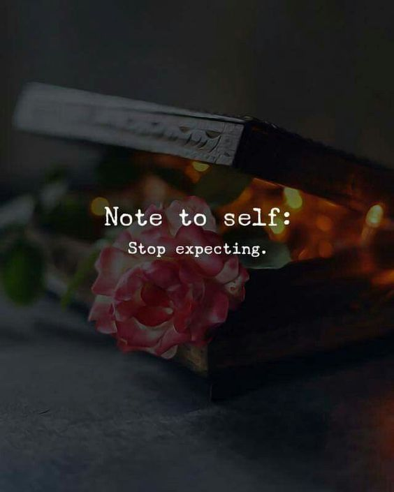 Note to self : Stop expecting. - Motivational Quotes with Deep Meaning