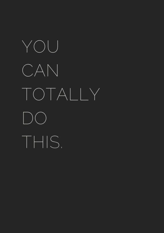 You can totally do this. - Short Motivational Quotes
