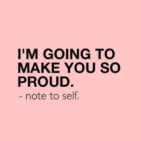 I'm going to make you so proud. - Short Motivational Quotes