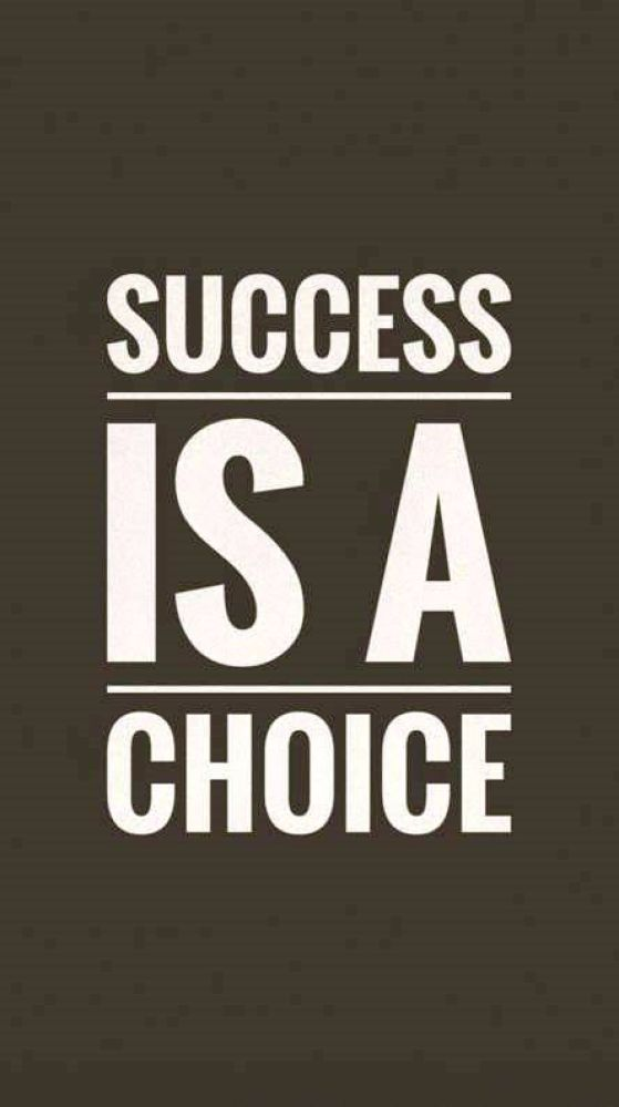 Success is a choice. - Short Motivational Quotes