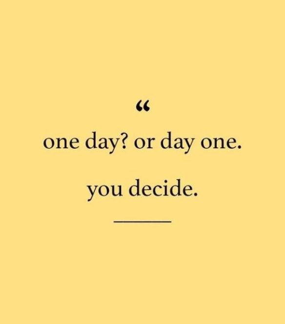 One day? or day one. You decide.