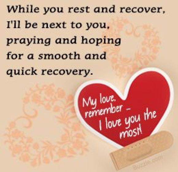 While you rest and recover I'll be next to you, praying and hoping for a smooth and quick recovery. - get well soon quotes