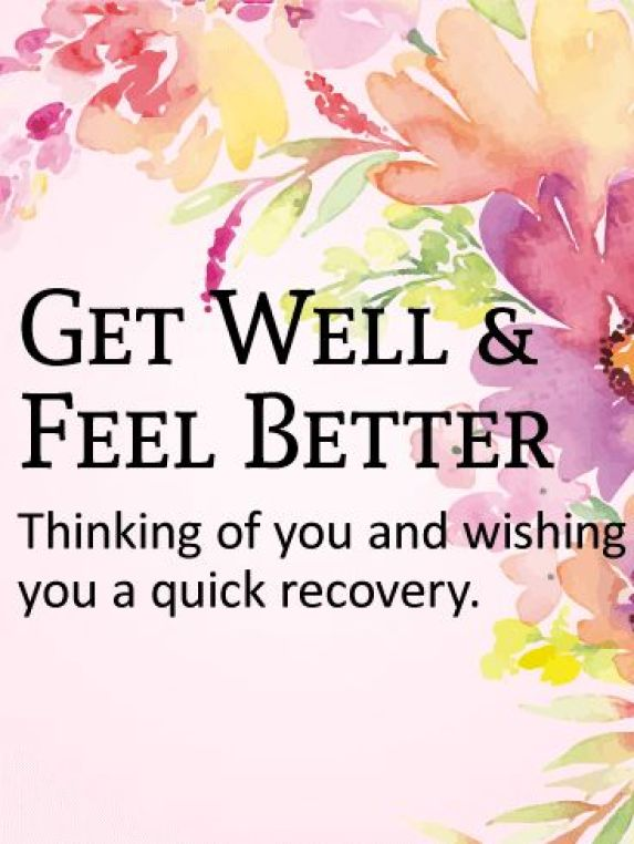 Get well and feel better thinking of you and wishing you a quick recovery. - get well soon quotes