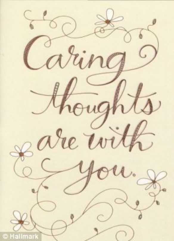 Caring thoughts are with you. - get well soon quotes