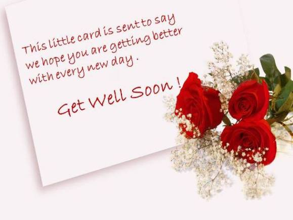 This little card is sent to say we hope you are getting better with every new day. Get well soon. - get well soon quotes
