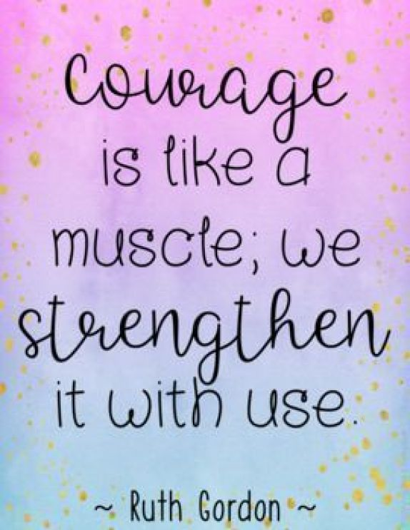 Courage is like a music , we strengthen it with use.Growth Mindset Quotes Growth Mindset Quotes