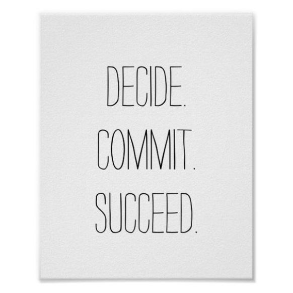 Decide to commit success.