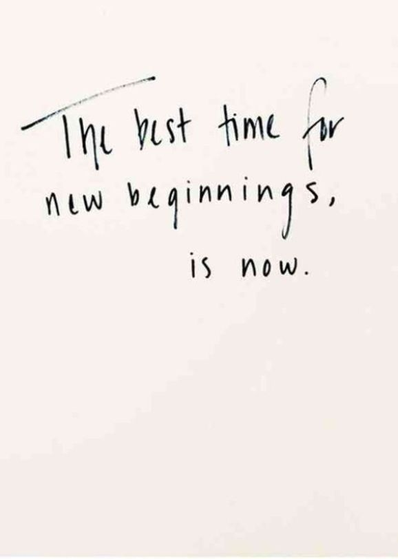 The best time for new beginnings, is now. - Short Motivational Quotes