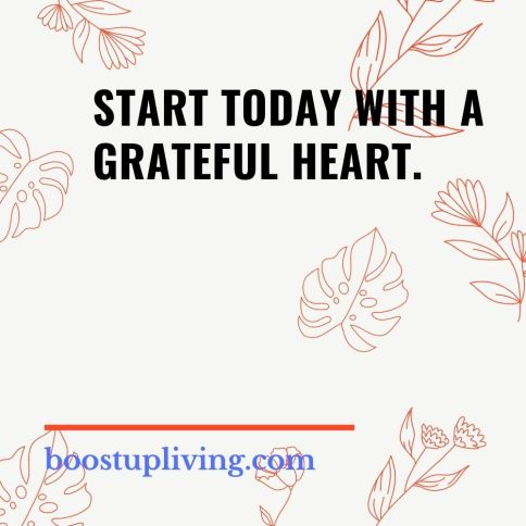 Start today with a grateful heart.- positive quotes for daily motivation