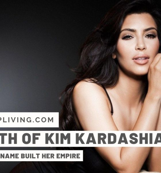The Net Worth of Kim Kardashian – Here's How the Big-Name Built Her Empire