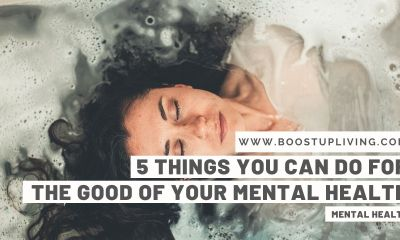 5 Things You Can Do For the Good Of Your Mental Health