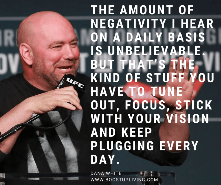 The amount of negativity I hear on a daily basis is unbelievable. But that's the kind of stuff you have to tune out, focus, stick with your vision and keep plugging every day.