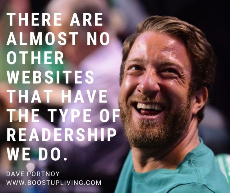 There are almost no other websites that have the type of readership we do. By Dave Portnoy.