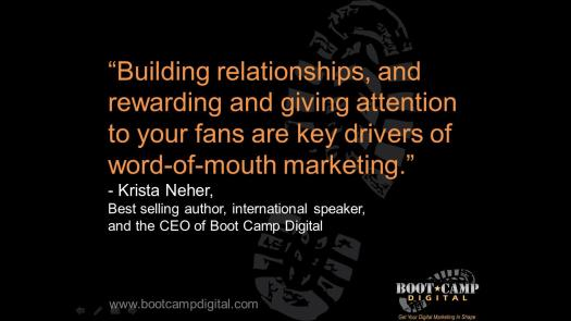 building relationships and rewarding and giving attention to your fans are key drivers of word of mouth marketing