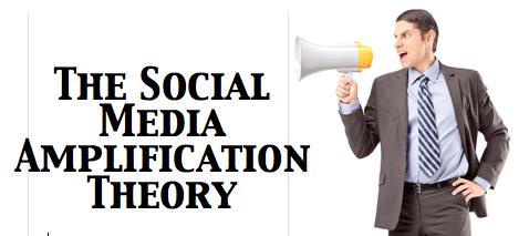 The Social Media Amplification Theory