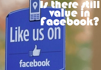 Is there still value in Facebook?