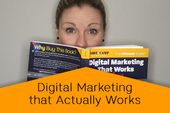 digital marketing that actually works book and author