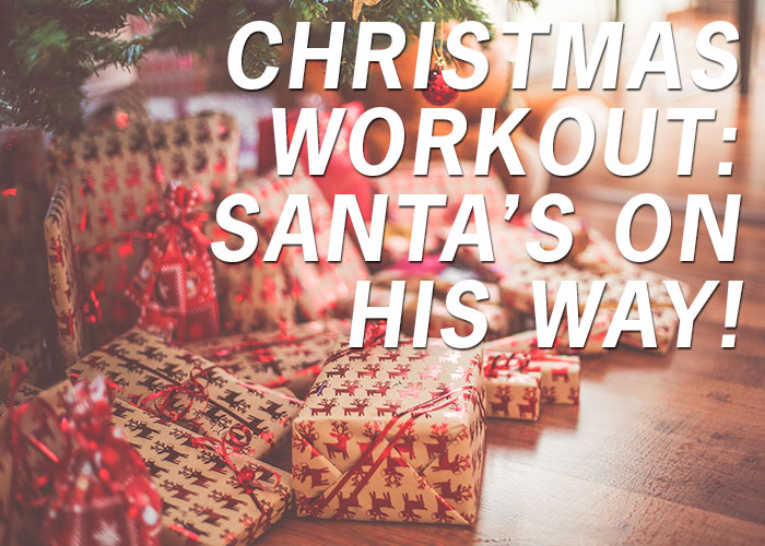 Christmas Workout: Santa's On His Way!
