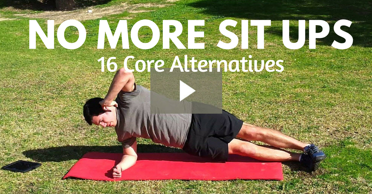 No More Sit Ups – 16 Core Alternatives