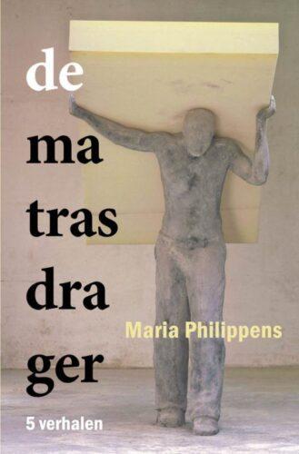 Omslag van De matrasdrager van de auteur Maria Philippens