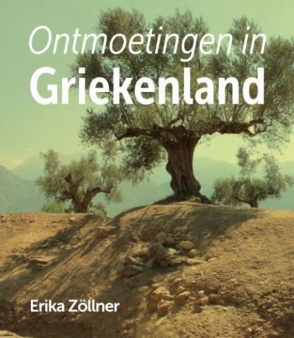 Omslag van het boek Ontmoetingen in Griekenland van Erika Houkes