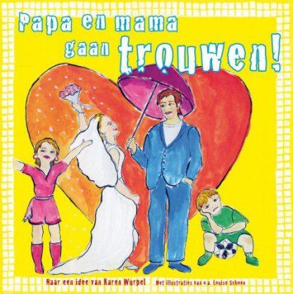 omslag van het kinderboek van Karen Wurpel, Papa en mama gaan trouwen