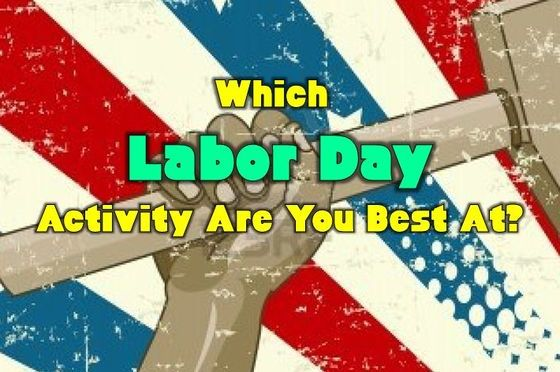 Which Labor Day Activity Are You Best At?