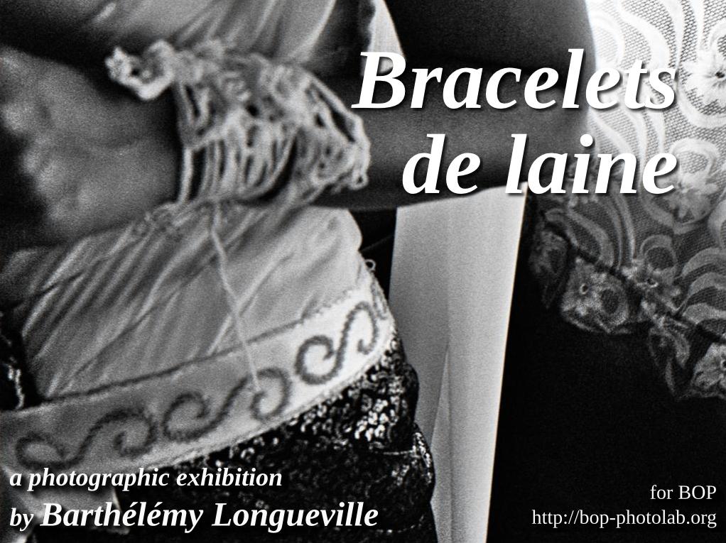 Exhibition - Bracelets de laine, by Barthelemy Longueville