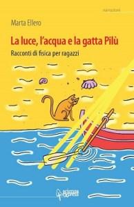 luce acqua gatta pilù scienza per ragazzi