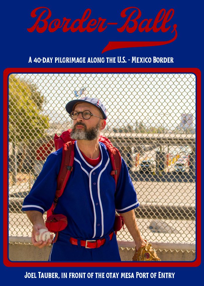 Border-Ball is a 40-day pilgrimage along the U.S. - Mexico border, a movie, and an art installation by Joel Tauber. Tauber begins each day at the Otay Mesa Port of Entry in San Diego, California.