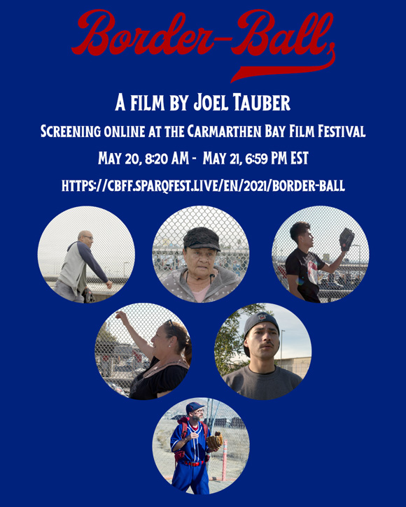 Joel Tauber's film Border-Ball is screening online at the Carmarthen Bay Film Festival: May 20, 8:20 AM - May 21, 6:59 PM EST.