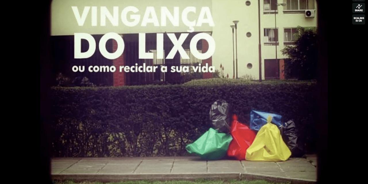 Vingança do lixo, o cómo reciclar la vida.