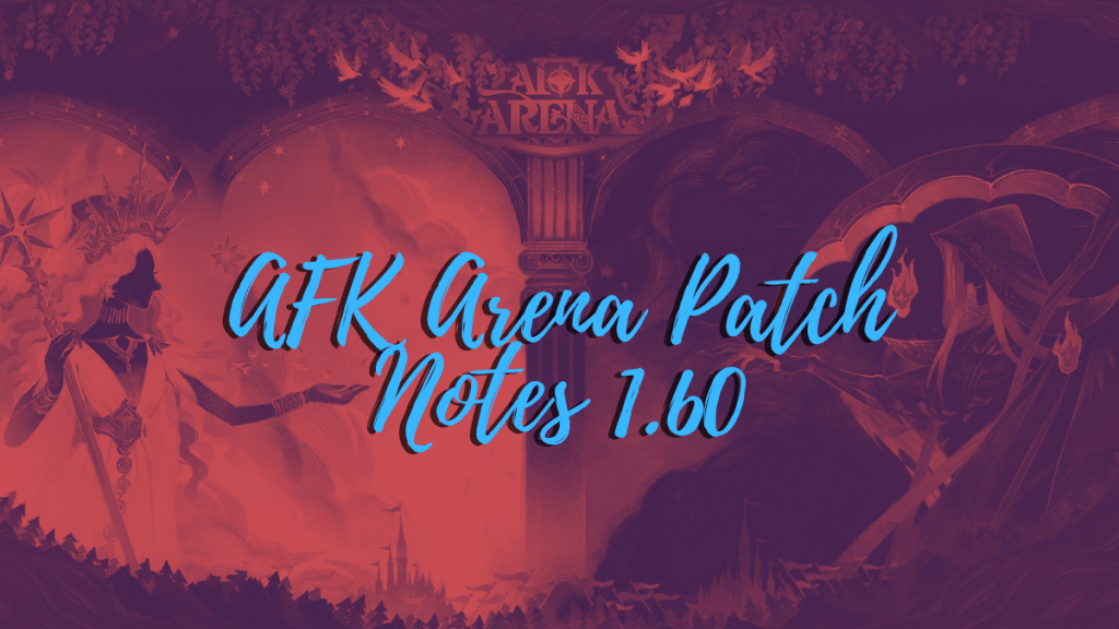 afk arena patch notes 1.60