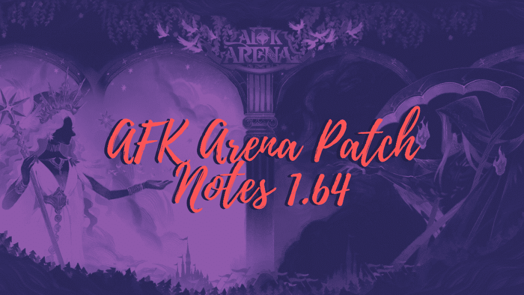 afk arena patch notes 1.64
