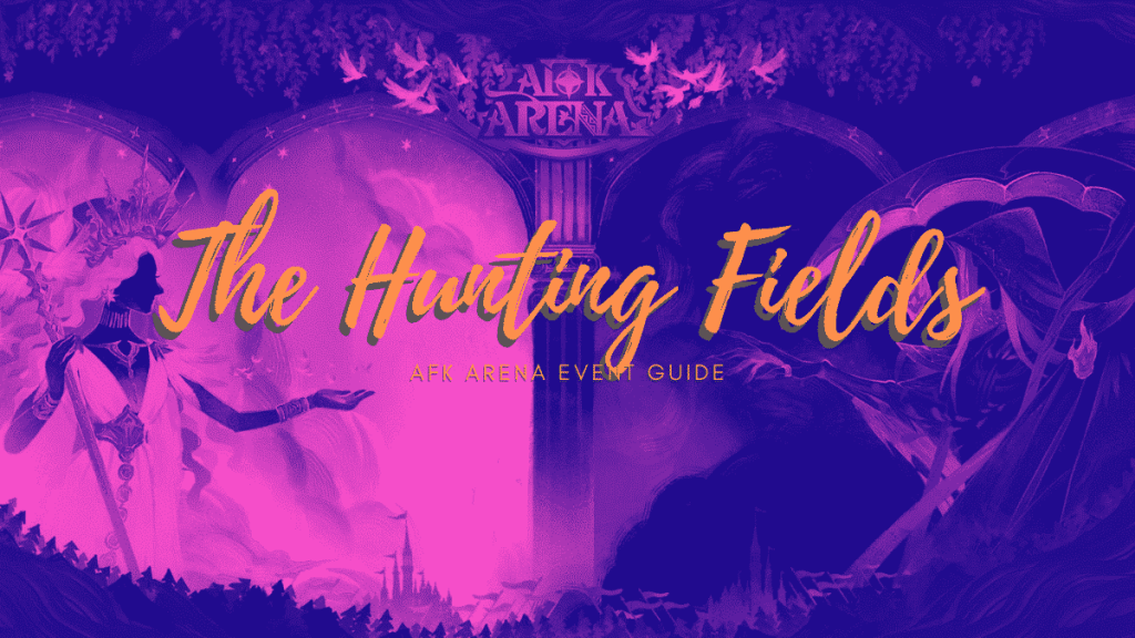 The Hunting Fields AFK Arena Guide