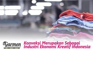 Konveksi Merupakan Sebagai Industri Ekonomi Kreatif Indonesia
